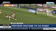 Preview Crotone vs AS Roma dan Caglairi vs Juventus