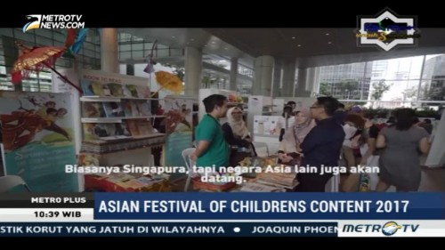 Indonesia Menjadi Fokus di Asian Festival of Children's Content 2017