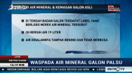 Waspada Air Mineral Galon Palsu