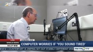 Computer Worries If 'You Sound Tired'
