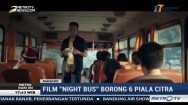 Film Night Bus Borong Enam Piala Citra FFI 2017