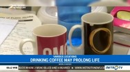 Drinking Coffee May Prolong Life