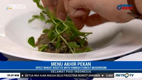 Menu Akhir Pekan: Sultsina dan Spelt Wheat Risotto with Finnish Forest Mushroom