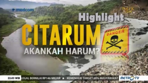 Highlight NSI: Citarum Akankah Harum?