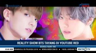 Reality Show BTS Tayang di YouTube Red