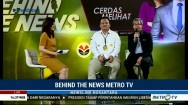Behind The News Metro TV: Cerdas Melihat Berita Akurat (2)
