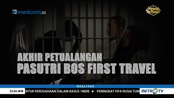 Akhir Petualangan Pasutri Bos First Travel (1)