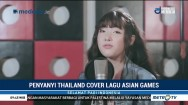 Penyanyi Thailand Cover Lagu Asian Games
