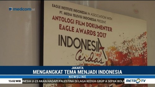 Eagle Awards Documentary Competition 2018 Usung Tema Menjadi Indonesia