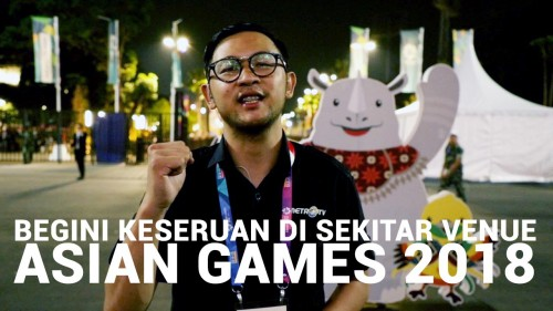 Begini Keseruan di Venue Asian Games 2018