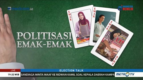 Election Talk: Politisasi Emak-emak (1)