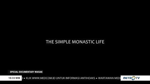 <i>Special Documentary</i> Waisak 2019: <i>The Simple Monastic Life</i> (1)